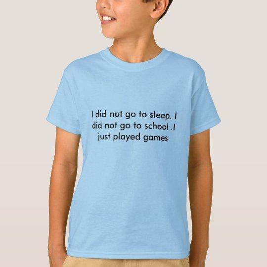 I just played games kid shirt