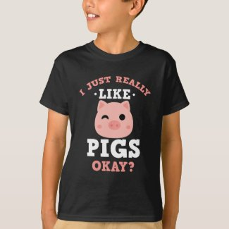 I Just Really Like Pigs Funny Farm Animal T-Shirt