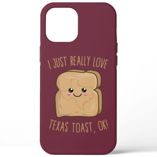 I Just Really Love Texas toast, OK! Kawaii Texas t iPhone 12 Pro Max Case