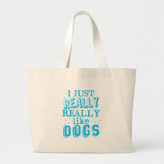 i just really really like dogs large tote bag