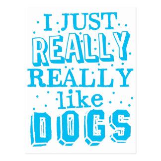 i just really really like dogs postcard