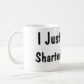 I Just Sharted Coffee Mug
