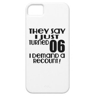 I Just Turned 06 Demand A Recount iPhone SE/5/5s Case