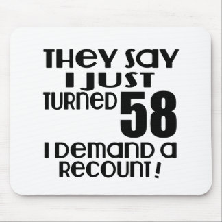 I Just Turned 58 Demand A Recount Mouse Pad