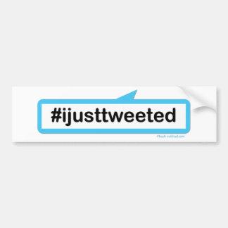 i just tweeted bumper sticker