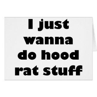 I just wanna do hood rat stuff card