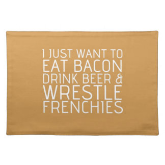 I Just Want To - Bacon & Frenchies Placemat