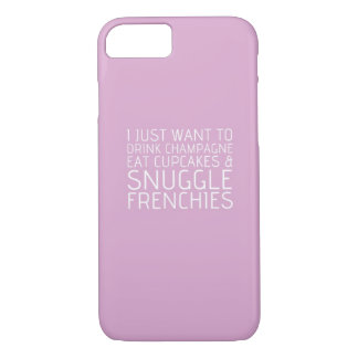 I Just Want To - Champagne & Frenchies iPhone 8/7 Case