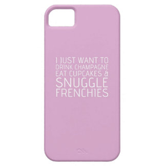 I Just Want To - Champagne & Frenchies iPhone SE/5/5s Case