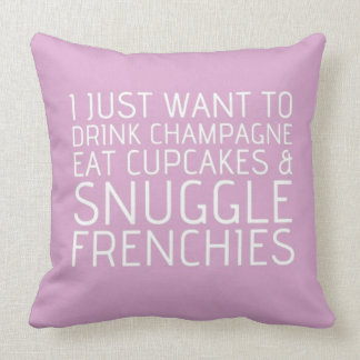 I Just Want To - Champagne & Frenchies Throw Pillows