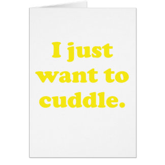 I just want to cuddle card