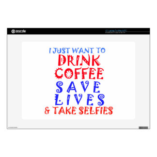 """I Just want to drink coffee 15"""" Laptop Skins"""