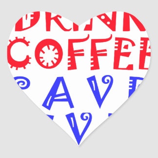 I Just want to drink coffee Heart Sticker