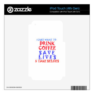 I Just want to drink coffee iPod Touch 4G Skins