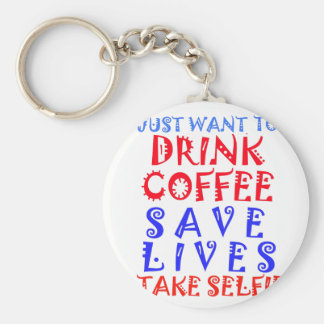 I Just want to drink coffee Keychain