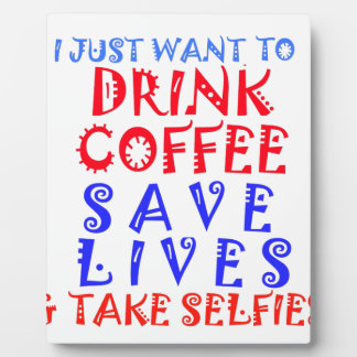I Just want to drink coffee Plaque