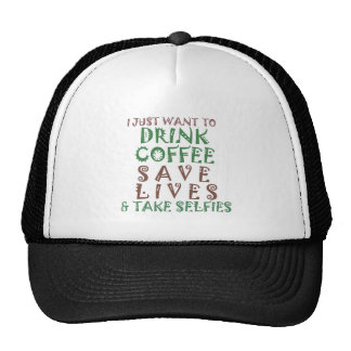 I Just want to drink coffee Save lives and take se Trucker Hat