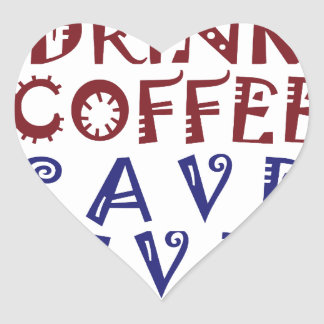 I Just want to drink coffee Save lives Heart Sticker