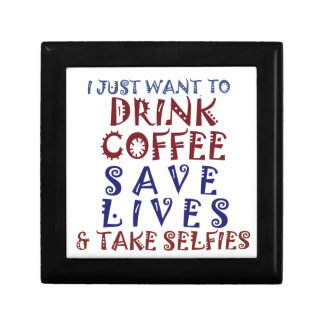 I Just want to drink coffee Save lives Keepsake Box