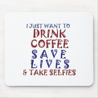 I Just want to drink coffee Save lives Mouse Pad