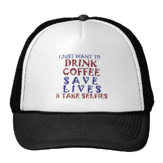 I Just want to drink coffee Save lives Trucker Hat