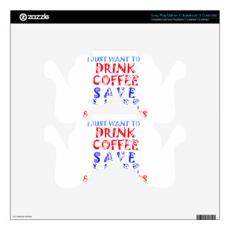 I Just want to drink coffee Skins For PS3 Controllers