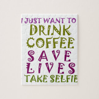 I Just want to drink coffee & take selfies Jigsaw Puzzle