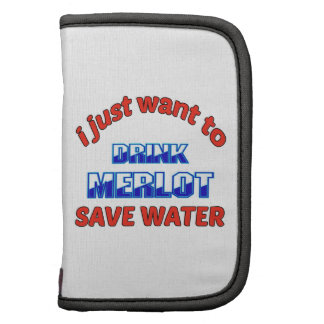 I just want to drink Merlot save water Planner