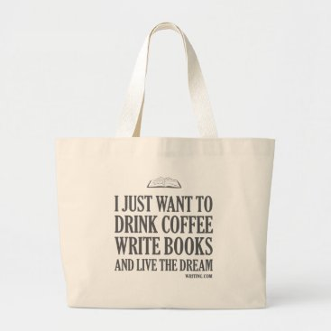 Coffee Themed I Just Want To... Large Tote Bag