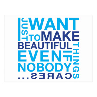 I Just Want To Make Beautiful Things - Blue Postcard