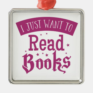i just want to read books metal ornament