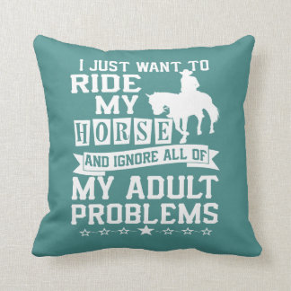I just want to ride my horse throw pillow