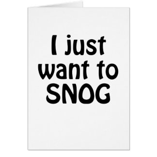 I Just Want to Snog Card