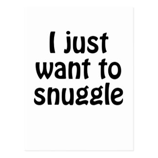 I Just Want to Snuggle Postcard