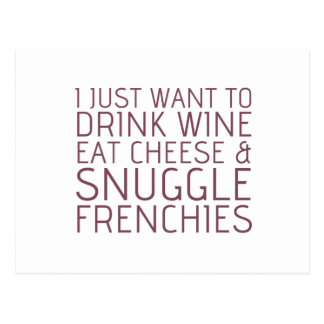 I Just Want To - Wine & Frenchies Postcard