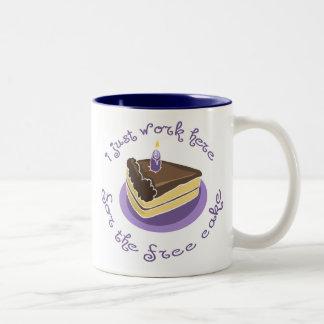 I Just Work Here Free Cake Funny Coffee Mug