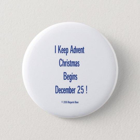 I Keep Advent, Button