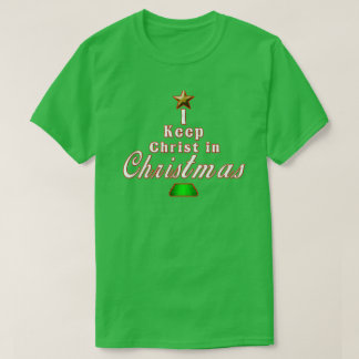 I keep Christ in Christmas Green Holiday T-Shirt