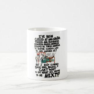I keep coming back for more coffee mug