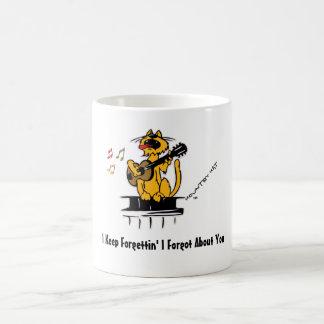 I Keep Forgettin' I Forgot About You Coffee Mug