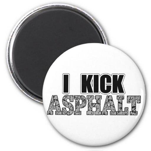 I Kick Asphalt Refrigerator Magnets