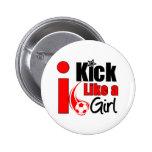 I Kick Like A Girl Pinback Button