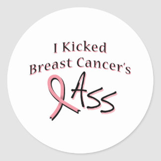 I Kicked Breast Cancer's Ass Classic Round Sticker