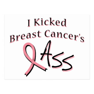 I Kicked Breast Cancer's Ass Postcard