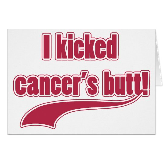 I Kicked Cancer's Butt Card