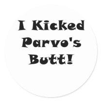 I Kicked Parvos Butt Classic Round Sticker
