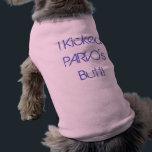 "I Kicked Parvo&#39;s Butt! Doggie Tee Shirt<br><div class=""desc"">If your dog has Fought Parvo and won.. let them show it!           com</div>"
