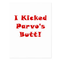 I Kicked Parvos Butt Postcard