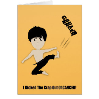I KICKED THE CRAP OUT OF CANCER CARD