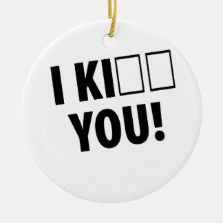 i kill kiss - you - kick - adorno navideño redondo de cerámica